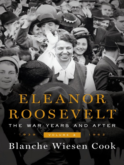 Title details for Eleanor Roosevelt, Volume 3 by Blanche Wiesen Cook - Available